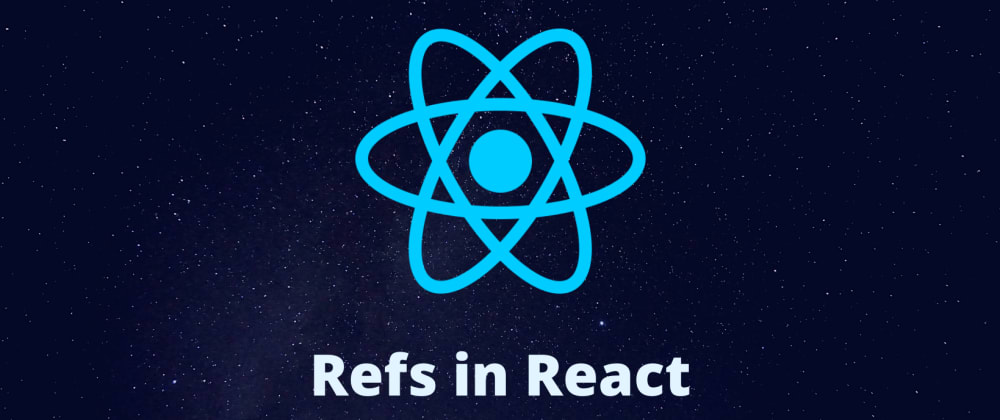 Cover image for A Guide for Refs in React