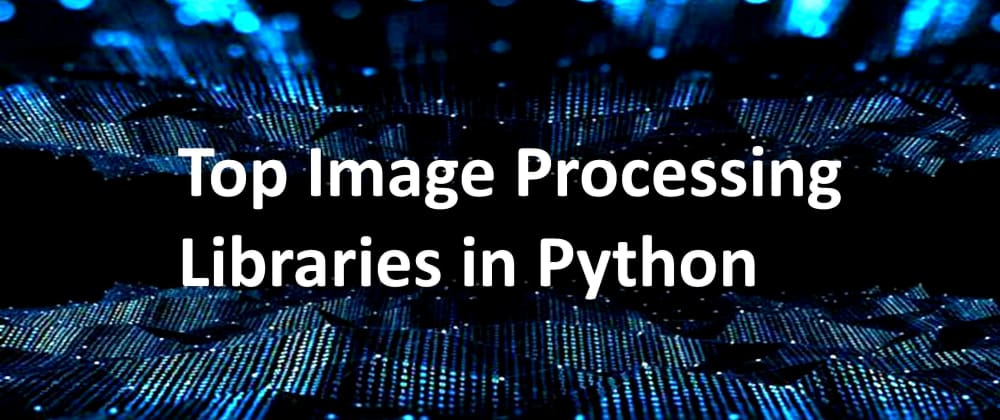 Cover image for Image Processing in Python