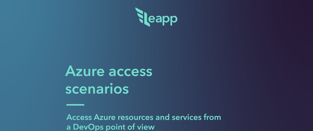 Cover image for Azure access scenarios, from a DevOps point of view