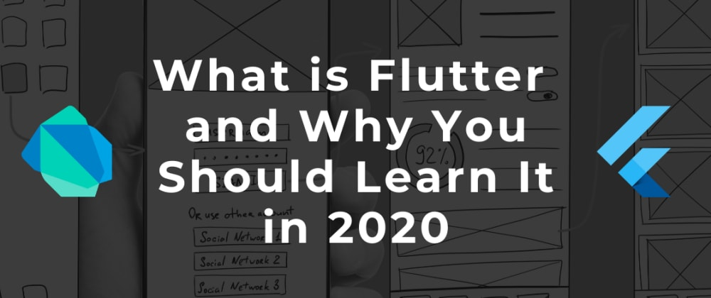 Cover image for What is Flutter and Why You Should Learn It in 2020