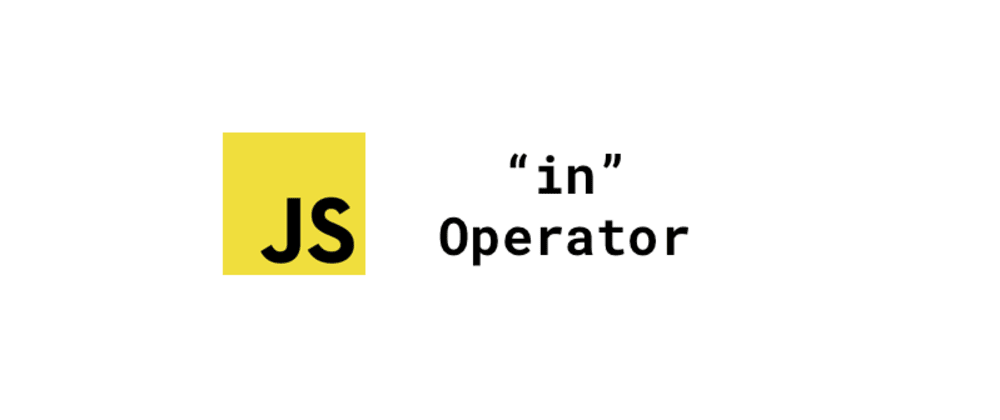 Cover image for Well explained: Javascript in operator