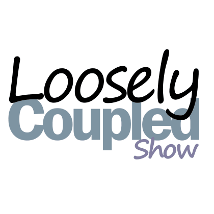 The Loosely Coupled Show