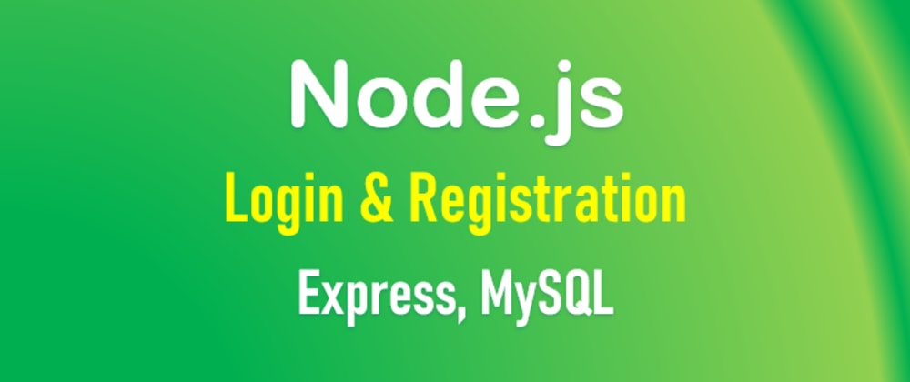 Cover image for Node.js Express Login example with MySQL database