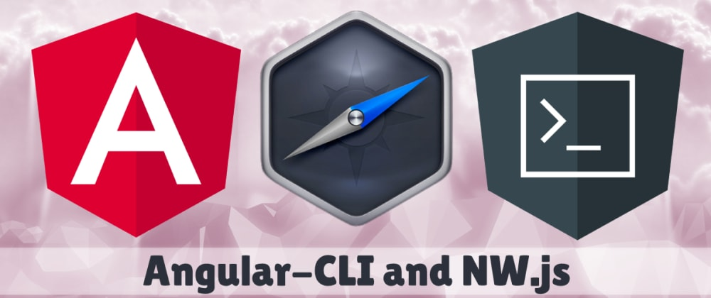 Cover image for Angular-CLI and NW.js for development