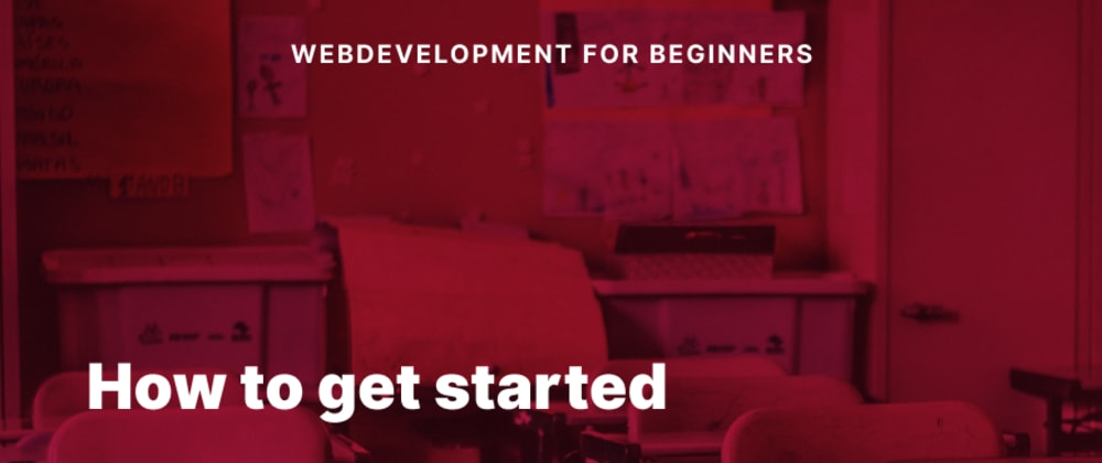 Cover image for Webdevelopment for Beginners 01 - How to get started