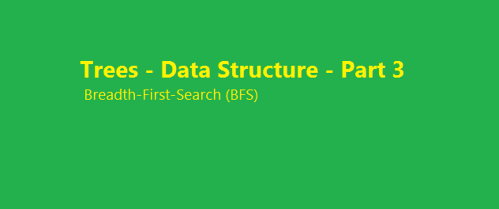 Cover image for Breadth-First-Search (BFS) - Part 3