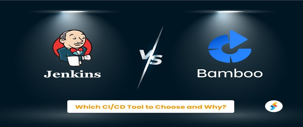 Cover image for Bamboo vs. Jenkins: Which CI/CD Tool to Choose and Why?