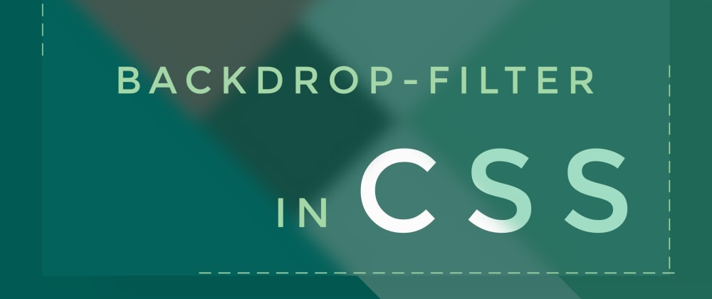 Cover image for backdrop-filter in CSS