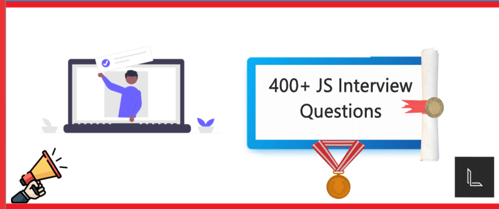 Cover image for 400+ JavaScript Interview Questions 🎓  With Answers 🌠