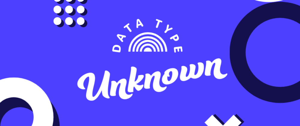 TypeScript's Unknown data type