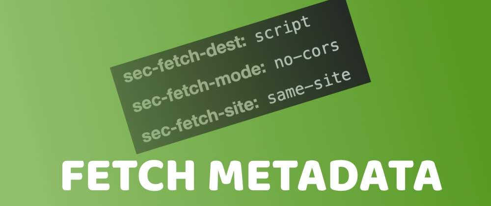 Cover image for Fetch Metadata and Isolation Policies
