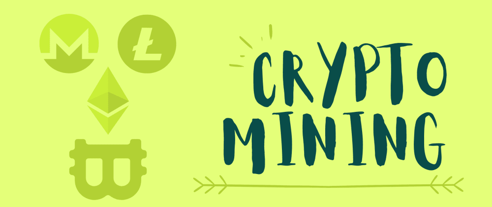 Cover image for Beginners Guide to Crypto Mining (with your computer)