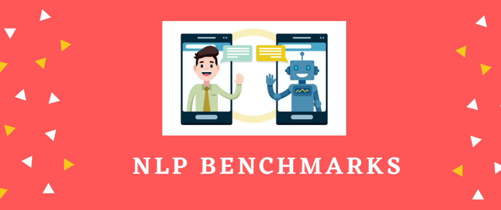Cover image for Natural Language Processing Performance Metrics (Benchmarks)