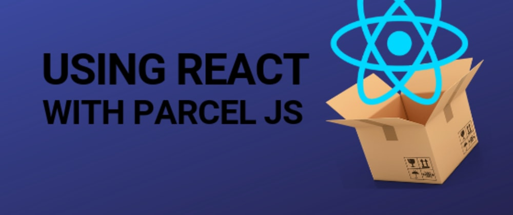 Cover image for Using Parcel JS bundler with React