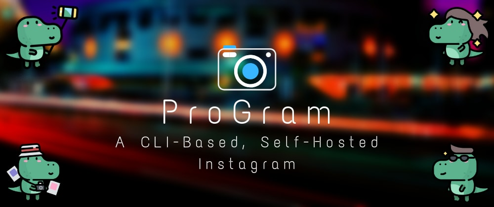 Cover image for Introducing ProGram: An Open-Source, Self-Hosted Instagram