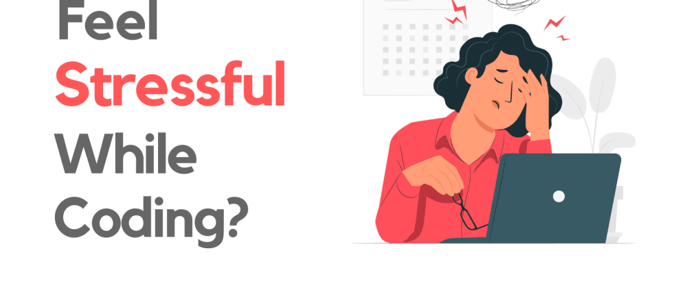 Cover Image for 🤔How to avoid stress during coding?