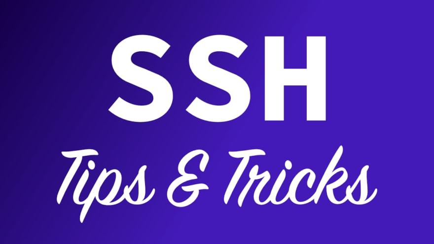 SSH Tips & Tricks