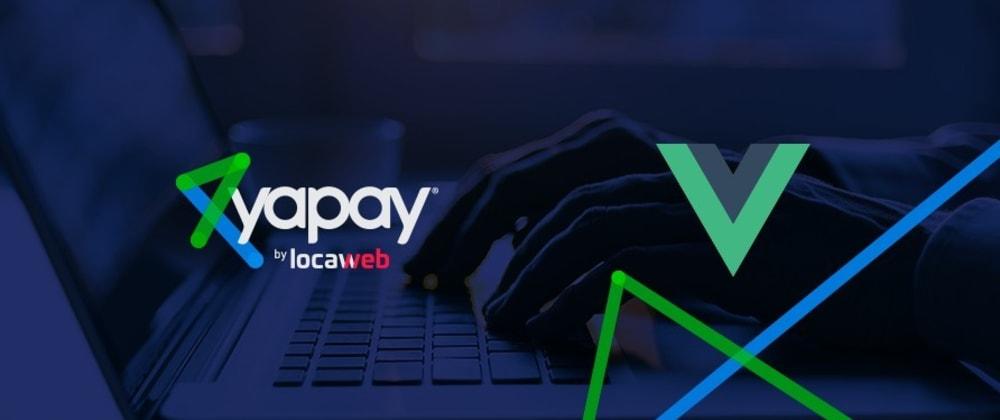Cover image for Usando Yapay fingerprint no Vue