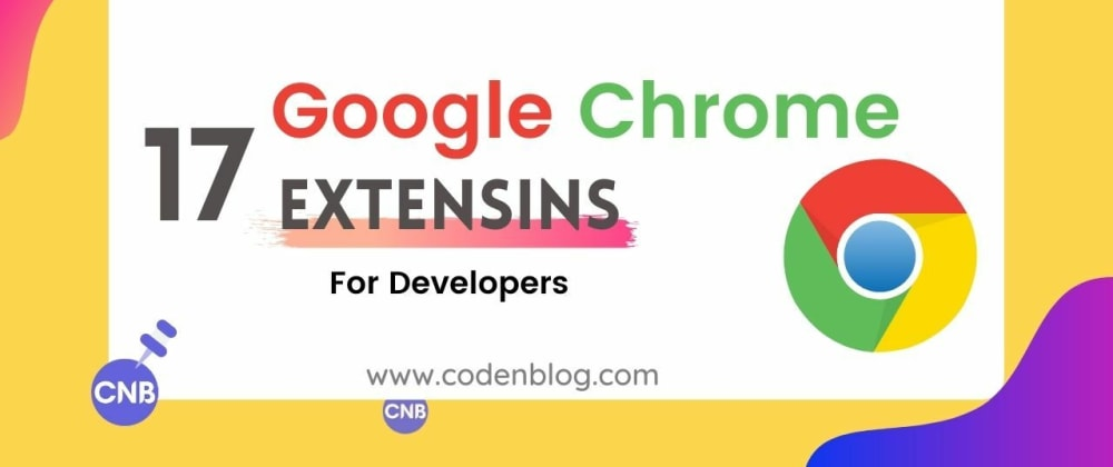Cover image for 17 Google Chrome Extensions for developers
