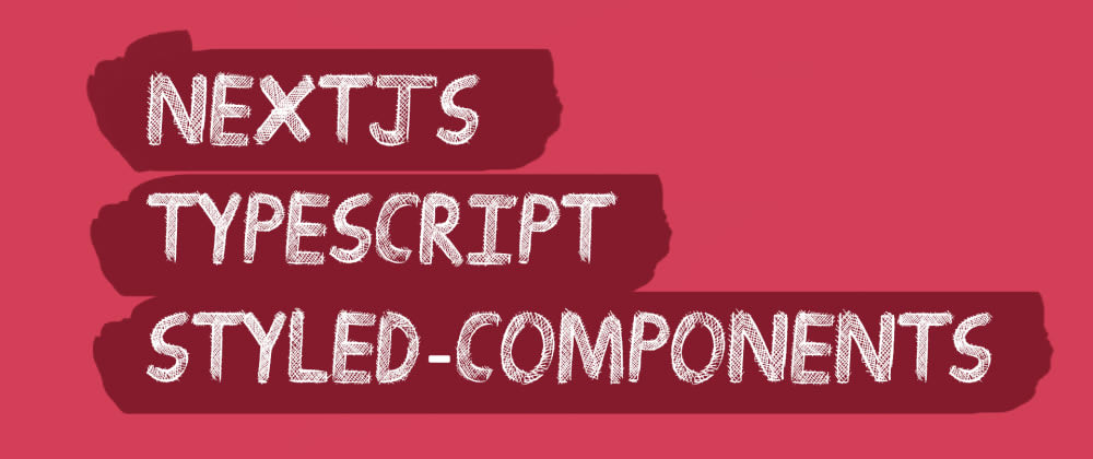 Cover image for Nextjs + typescript +styled-components