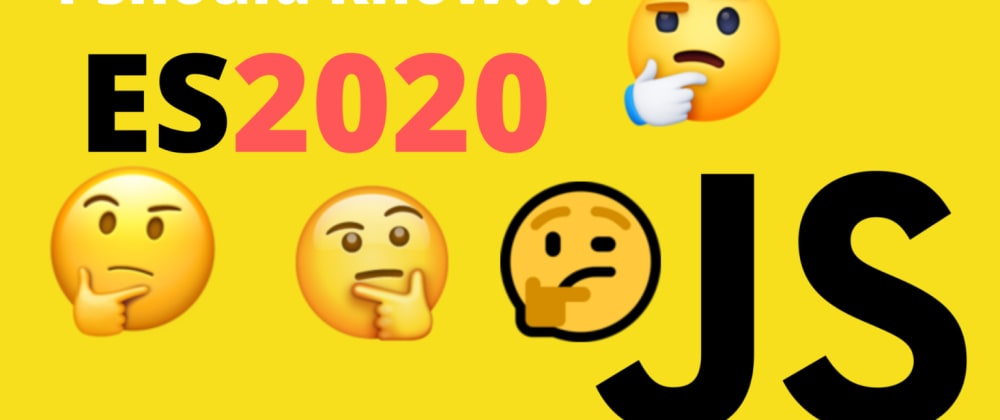 Cover image for 7 Interesting JavaScript Features in ES2020 That You Should Know