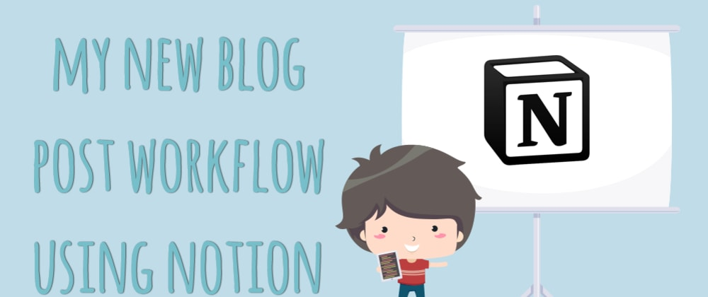 Cover image for My new blog post workflow