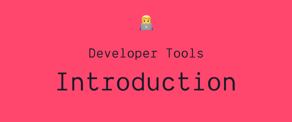 Cover image for What tools does a developer use?