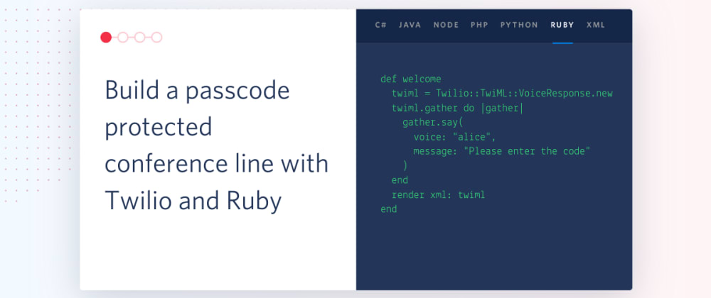 Cover image for Build a passcode protected conference line with Twilio and Ruby