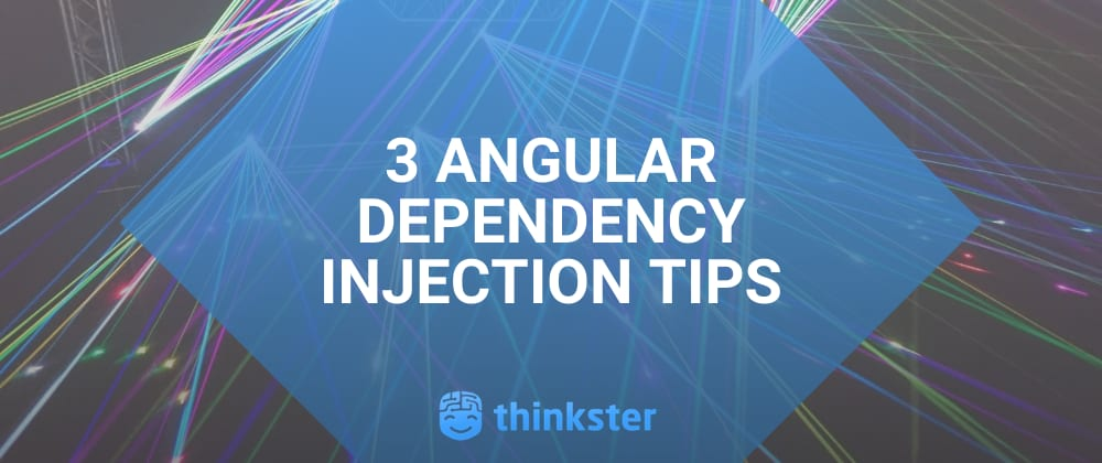 Cover image for 3 Angular Dependency Injection Tips
