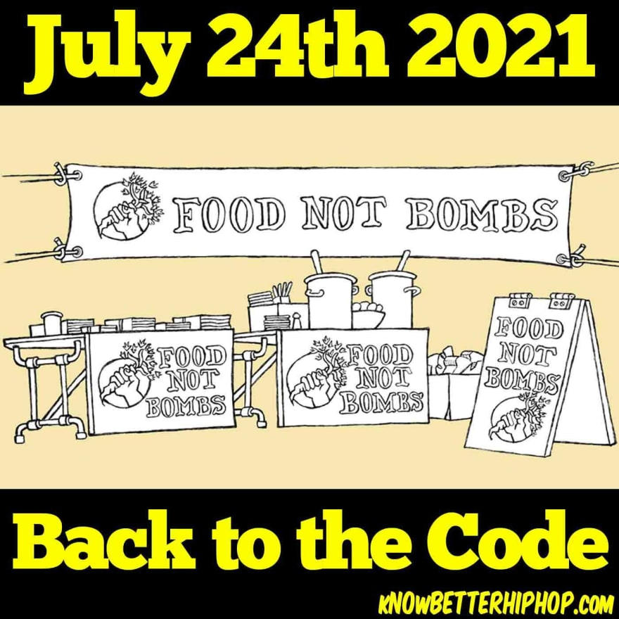 Radio show episode image of an illustration of a display for Food Not Bombs with tables with pamphlets and pots of food with a banner and signs with the words July 24th 2021 Back to the Code