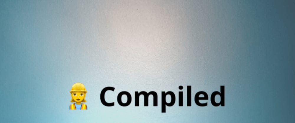 Cover image for Compiled: A CSS-in-JS library without the runtime cost