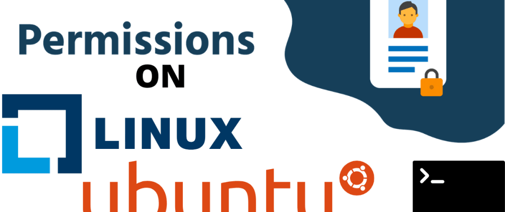 Cover image for Understanding Permissions On Linux