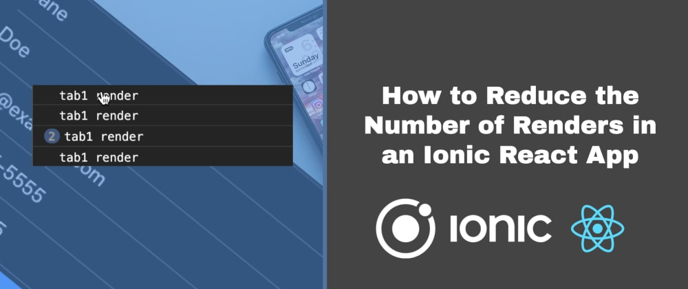 How to Reduce the Number of Renders in an Ionic React App