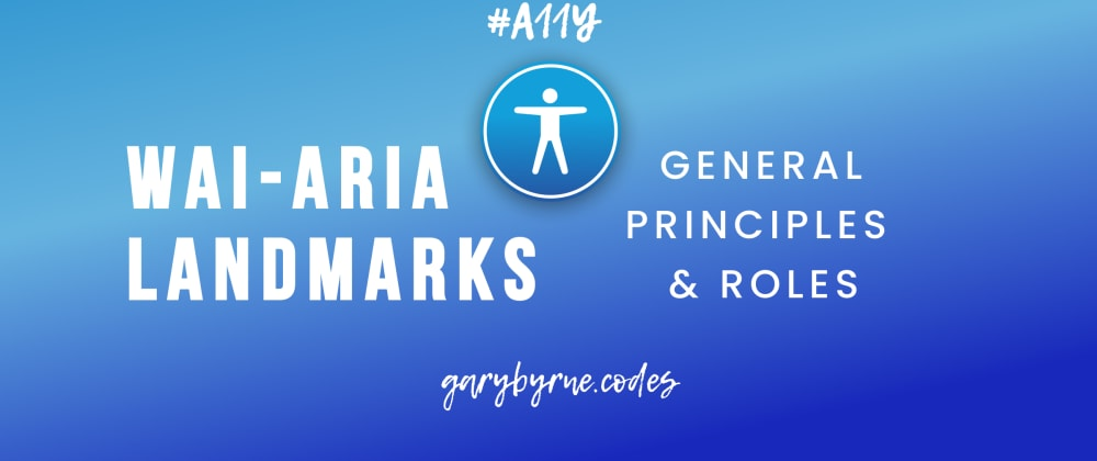 Cover image for Understanding ARIA Landmarks - General Principles and Roles