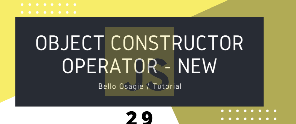 Cover image for JavaScript Object Constructor Operator - new