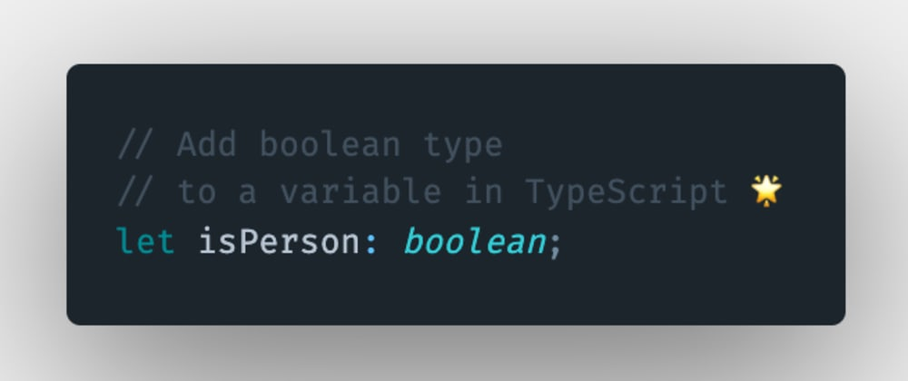 Cover image for How to add a boolean type annotation to a variable or a constant in TypeScript?