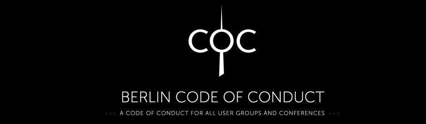 Berlin code of conduct. A code of conduct for all user groups and conferences