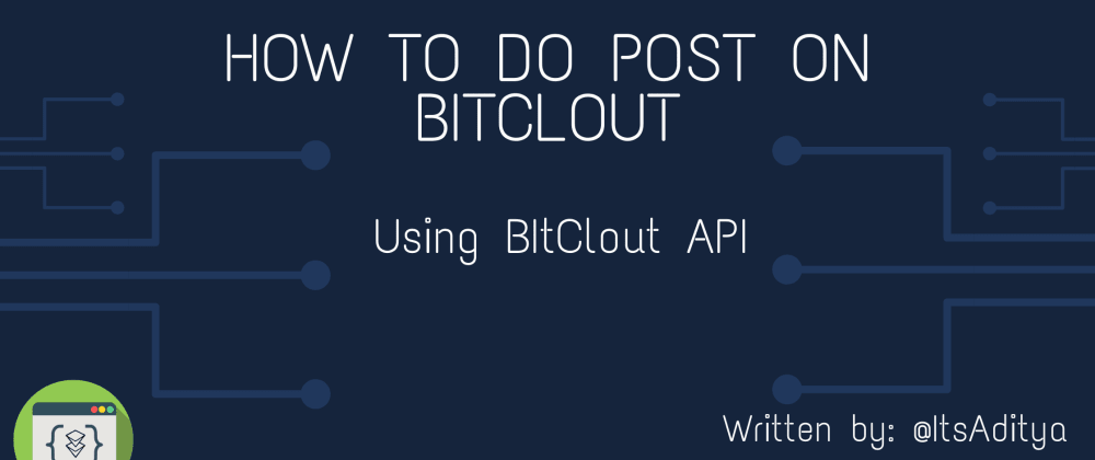 Cover image for How to make post on BitClout using BItClout API
