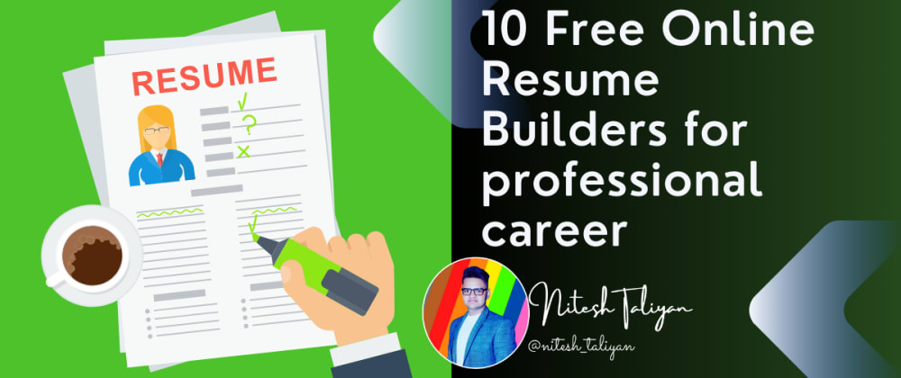 Cover image for 10 Free Online Resume Builders for professional career