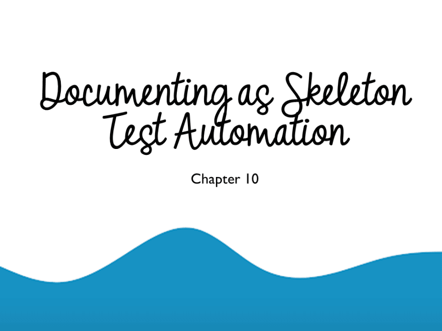 Documenting as Skeleton Test Automation