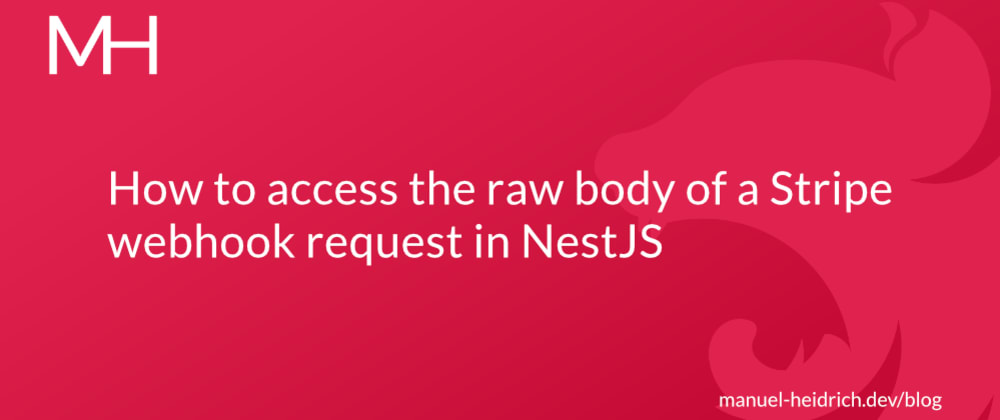 Cover image for How to access the raw body of a Stripe webhook request in NestJS