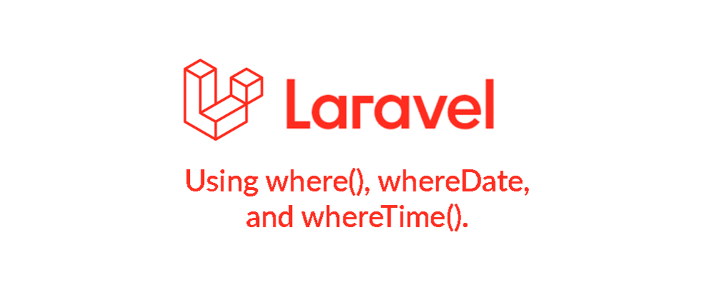 Cover image for Comparing DateTime with Laravel Query Builder