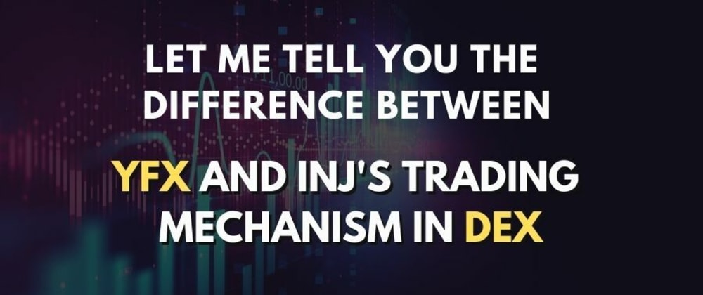 Cover image for ✅Let me tell you the difference between YFX and INJ's trading mechanism in DEX