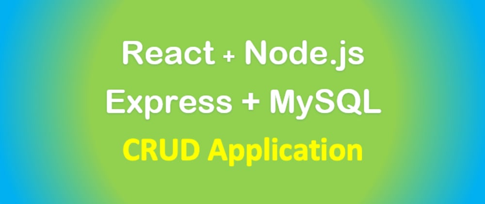 Cover image for React + Node.js + MySQL CRUD example