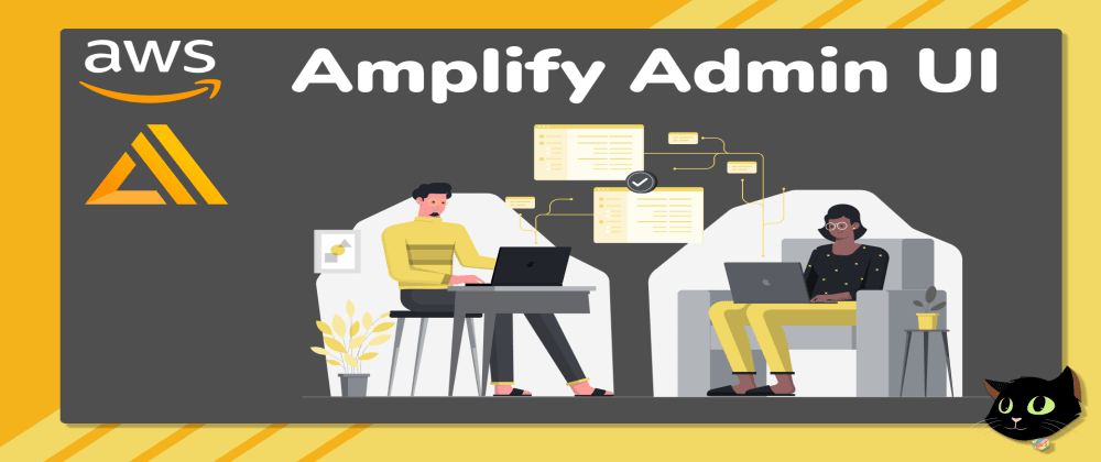 Cover image for AWS Amplify Admin UI