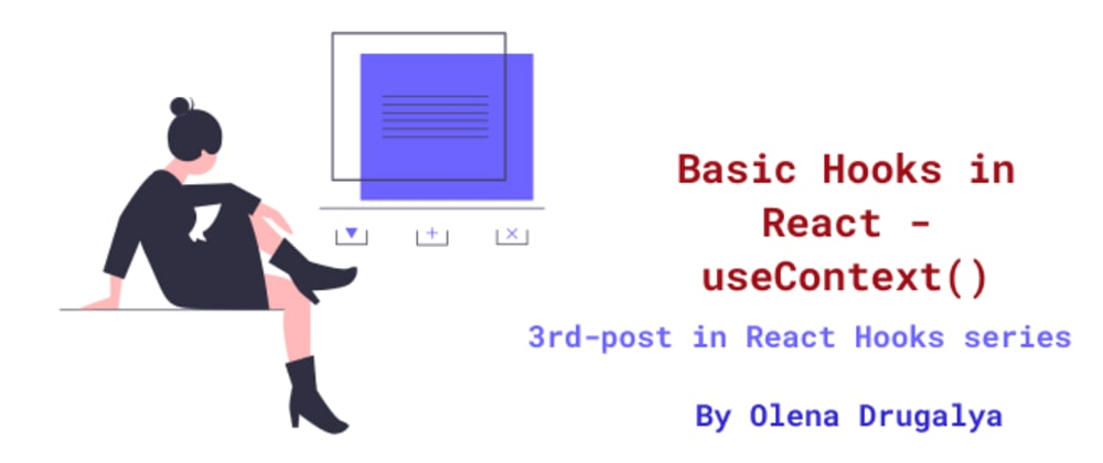 Cover image for Basic Hooks in React - useContext()