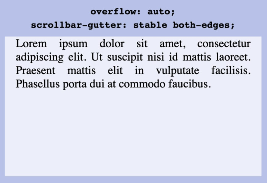 Example showing the behavior of  raw `scrollbar-gutter: stable both-edges` endraw  which leads to content margins left and right.