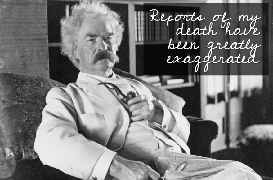 "Mark Twain reclining with a Pipe. Caption reads: ""Reports of my Death Have Been Greatly Exaggerated"""