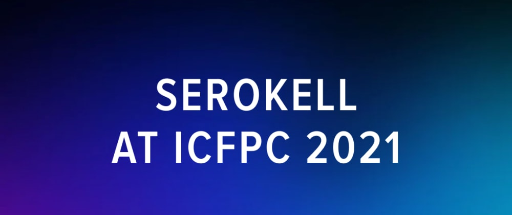 Cover image for Serokell at ICFPC 2021: Rust, TypeScript, and Brain Wall