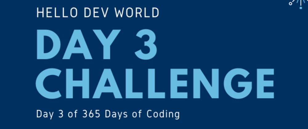 Cover image for Day 3 Challenge
